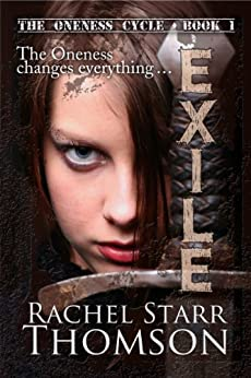 Exile (The Oneness Cycle Book 1) by [Thomson, Rachel Starr]
