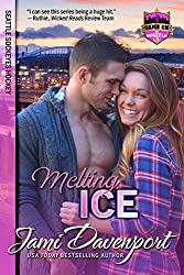 Melting Ice: Seattle Sockeyes Hockey (Game On in Seattle Book 2)
