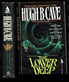 Lower Deep, Hugh B. Cave, 0812516451