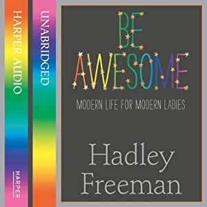 Be Awesome: Modern Life for Modern Ladies Audiobook