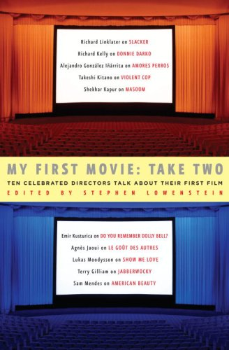 Read Online My First Movie: Take Two: Ten Celebrated Directors Talk About Their First Film pdf epub