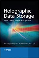 Holographic Data Storage: From Theory to Practical Systems Front Cover