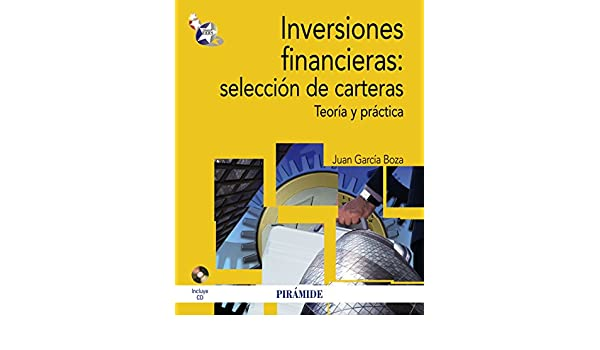 Inversiones financieras / Financial investments: Selección de carteras. Teoría y práctica / Portfolio Selection. Theory and Practice (Spanish Edition): Juan ...