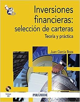 Inversiones financieras: selección de carteras: Teoría y práctica Economía Y Empresa: Amazon.es: Juan García Boza: Libros