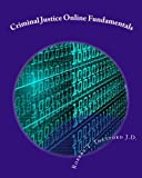 Criminal Justice Online Fundamentals, Robert T. Thetford, 1450577407