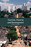 Tourism Poverty and Development in the Developing World, Holden, Andrew, 0415566266