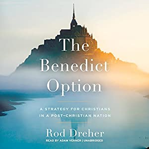 The Benedict Option Audiobook