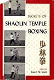 Secrets of Shaolin Temple Boxing, Robert W. Smith, 0804805180