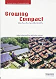 img - for Growing Compact: Urban Form, Density and Sustainability (Earthscan Series on Sustainable Design) book / textbook / text book