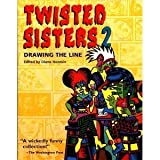 Twisted Sisters Vol. 2 : Drawing the Line, Diane Noomin, Carol Lay, 0878163395
