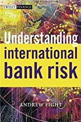 Understanding International Bank Risk (The Wiley Finance Series)