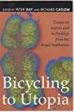 Bicycling to Utopia : Essays on Science and Technology, , 0198558953