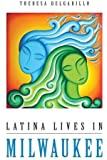 Latina Lives in Milwaukee (Latinos in Chicago and Midwest)