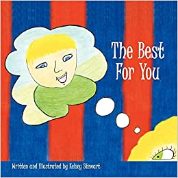 The Best For You: Kelsey Stewart: 9781449008321: Amazon com: Books
