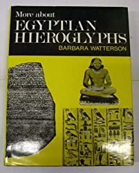 More About Egyptian Hieroglyphs: A Simplified Grammar of Middle Egyptian