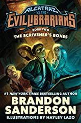 The Scrivener's Bones is the second action-packed fantasy adventure in the Alcatraz vs. the Evil Librarians series for young readers by the #1 New York Times bestselling author Brandon Sanderson. These fast-paced and funny novels are n...