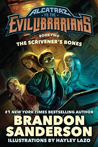 The Scrivener's Bones: Alcatraz vs. the Evil Librarians (Alcatraz Versus the Evil Librarians Book 2)