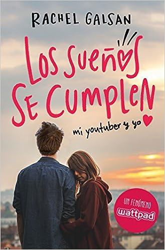 Los sueños se cumplen: Mi youtuber y yo (Sin límites): Amazon.es: Rachel Galsan: Libros