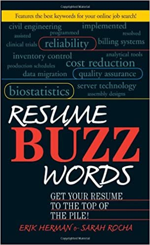 Resume Buzz Words: Get Your Resume To The Top Of The Pile!: Erik Herman:  9781593371142: Amazon.com: Books  Resume Buzz Words