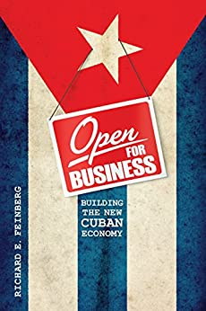 Open For Business Building The New Cuban Economy