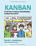 Kanban, Enclenchez le Moteur d'Amélioration Continue de Votre It