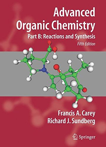 Advanced Organic Chemistry: Part B: Reactions and Synthesis