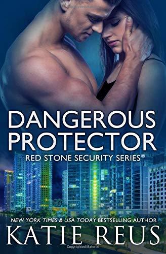 Read Online Dangerous Protector (Red Stone Security Series) (Volume 14) ebook