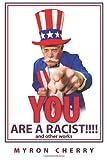 You Are A Racist!!!!, Myron Cherry, 1463424426