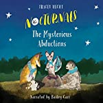 The Nocturnals: The Mysterious Abductions | Tracey Hecht