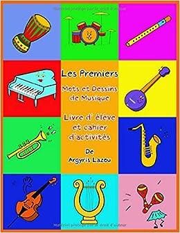 Les Premiers Mots Et Dessins De Musique Livre D Eleve Et