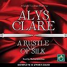 A Rustle of Silk Hörbuch von Alys Clare Gesprochen von: Richard Attlee