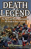 Front cover for the book Death of a legend : the myth and mystery surrounding the death of Davy Crockett by Bill Groneman
