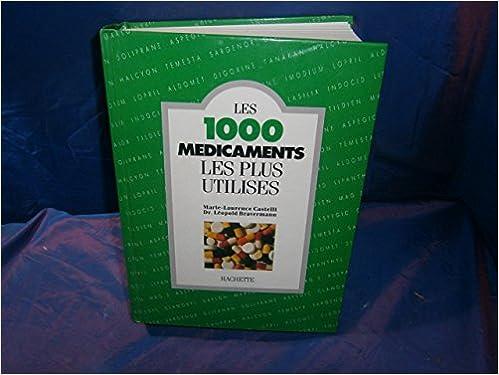 Livre gratuits en ligne Les 1000 médicaments les plus utilisés (Les 1000) pdf, epub ebook
