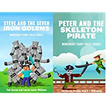 MINECRAFT: Steve and the Seven Iron Golems & Peter and the Skeleton Pirate (Book 1 & 3) (minecraft diaries, minecraft handbook, minecraft pocket edition, ... redstone) (Minecraft Fairy Tales Series)