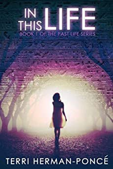 In This Life: Book 1 of the Past Life Series by [Herman-Poncé, Terri]