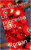 La princesse Flora: Roman (French Edition)
