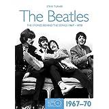 Beatles 1967-70: Stories Behind the Songs