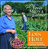 I'll Never Marry a Farmer, Lois Hole, 0968279112