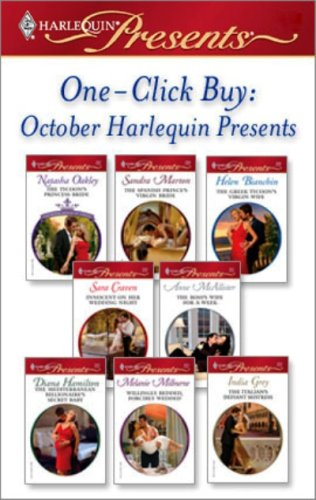 One-Click Buy: October Harlequin Presents: The Tycoon's Princess Bride\The Spanish Prince's Virgin Bride\The Greek Tycoon's Virgin Wife\Innocent on Her ... Defiant Mistress (The Royal House of - India Oakley