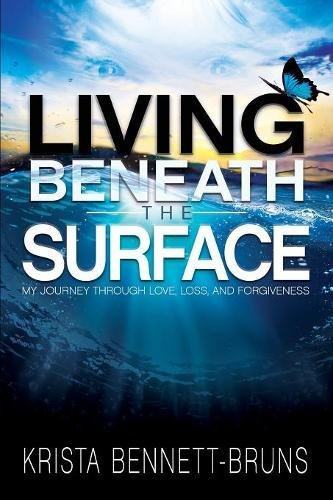 Download Living Beneath the Surface: My Journey Through Love, Loss, and Forgiveness ebook