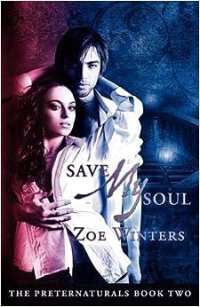Book Save My Soul (Preternaturals Book 2) by Zoe Winters (2011-01-31)