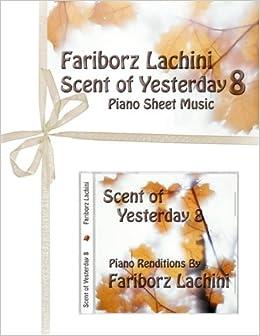 Scent of Yesterday 8: Piano Sheet Music: Fariborz Lachini