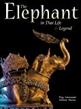 img - for THE ELEPHANT IN THAI LIFE & LEGEND [ First Edition ] book / textbook / text book