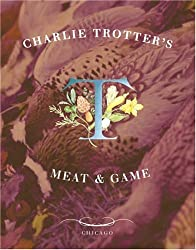 Charlie Trotter's Meat and Game