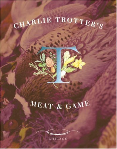 Download Charlie Trotter's Meat and Game PDF