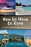 How to Move to Kona