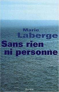 Sans rien ni personne : roman, Laberge, Marie