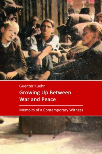 Growing Up Between War and Peace: Memoirs of a Contemporary Witness