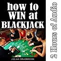 How to Win at Blackjack: Poker Blackjack Roulette, Book 4 Audiobook by Julian Bradbrook Narrated by Ian S. Peake