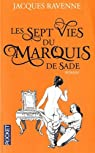 Les Sept Vies du Marquis de Sade par Ravenne